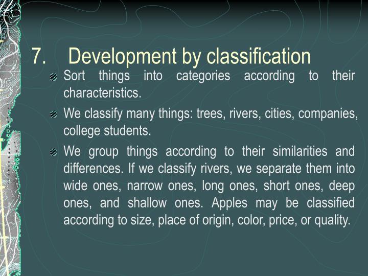 7.Development by classification