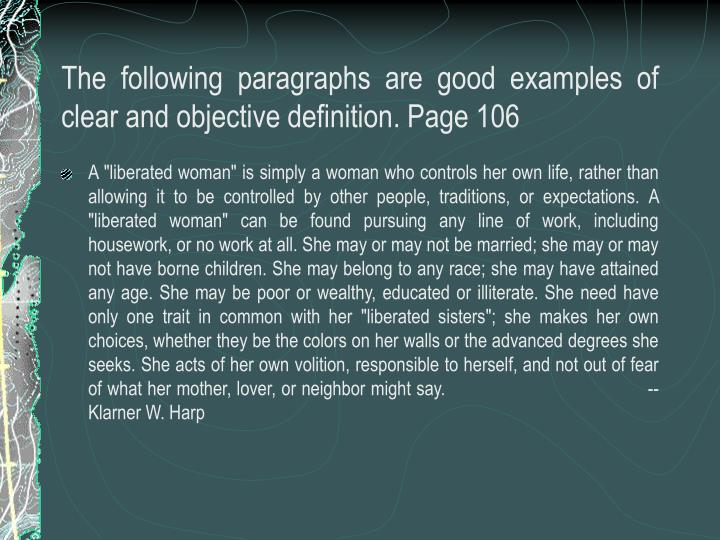 The following paragraphs are good examples of clear and objective definition. Page 106