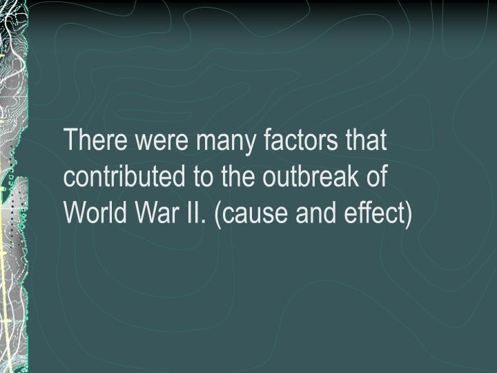 There were many factors that contributed to the outbreak of