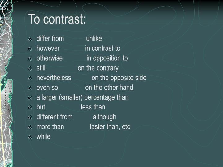To contrast: