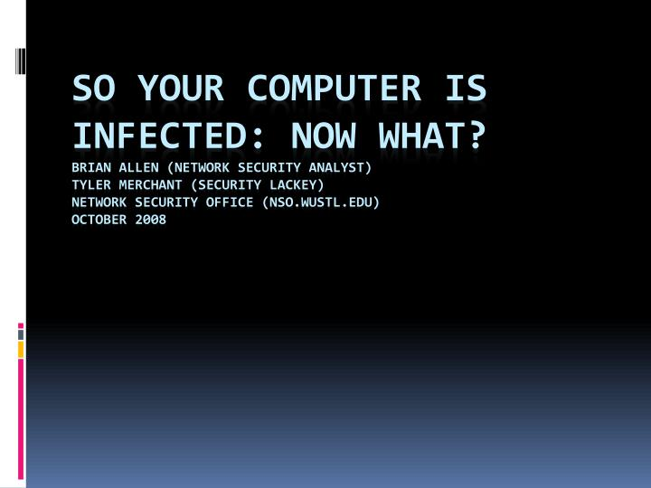 So your computer is infected: Now what?