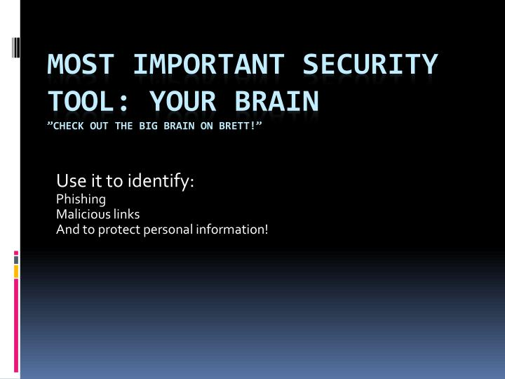 Use it to identify: