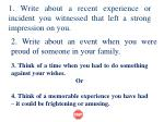 1 write about a recent experience or incident you witnessed that left a strong impression on you