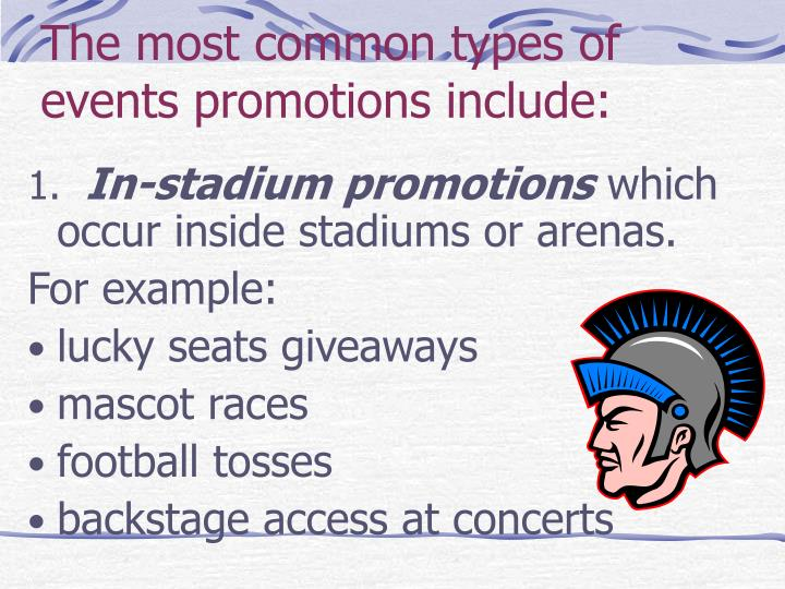 The most common types of events promotions include: