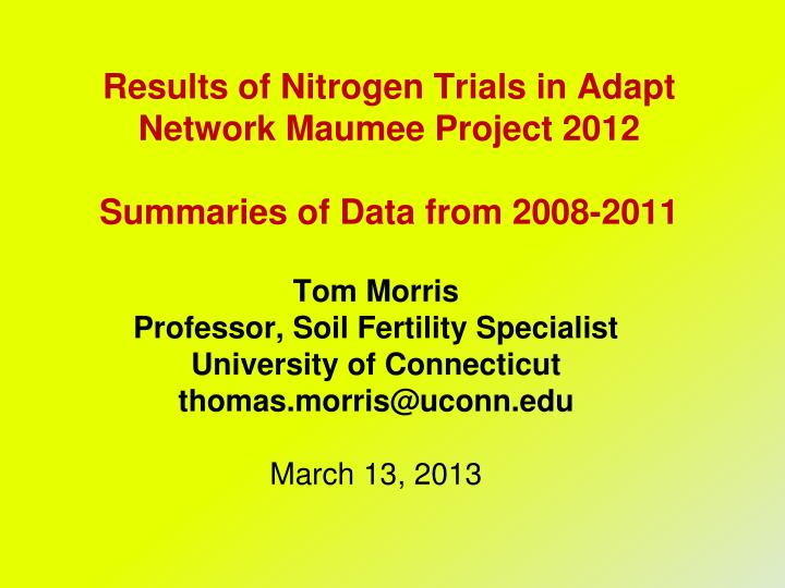 results of nitrogen trials in adapt network maumee project 2012 summaries of data from 2008 2011 n.