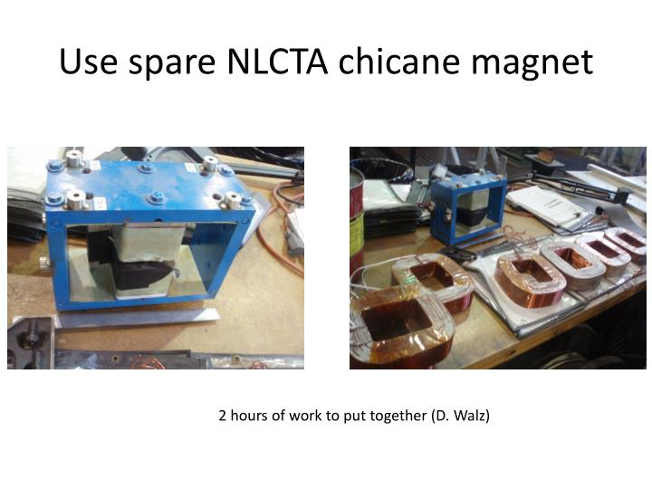 Use spare NLCTA chicane magnet