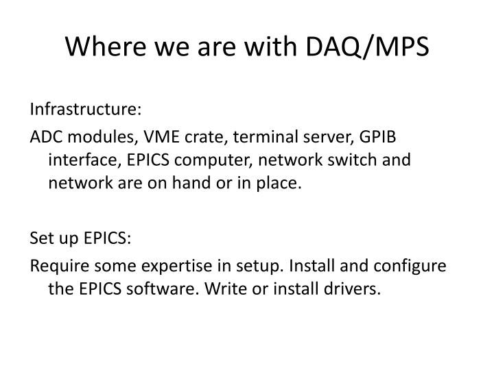 Where we are with DAQ/MPS
