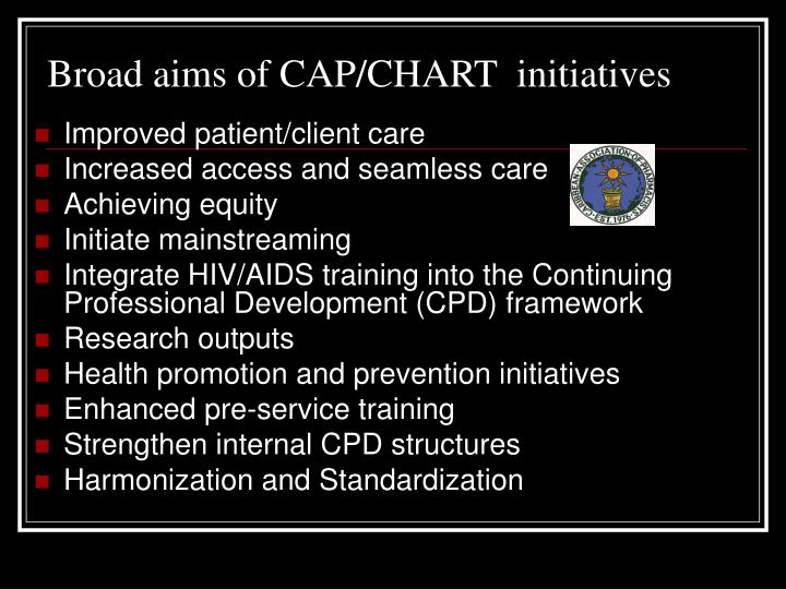 Broad aims of CAP/CHART  initiatives