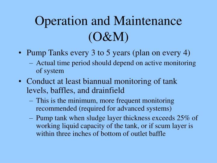 Operation and Maintenance (O&M)
