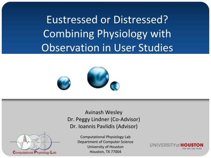 Eustressed or distressed combining physiology with observation in user studies
