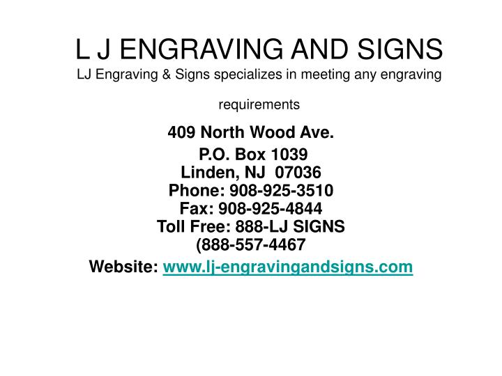 l j engraving and signs lj engraving signs specializes in meeting any engraving requirements n.