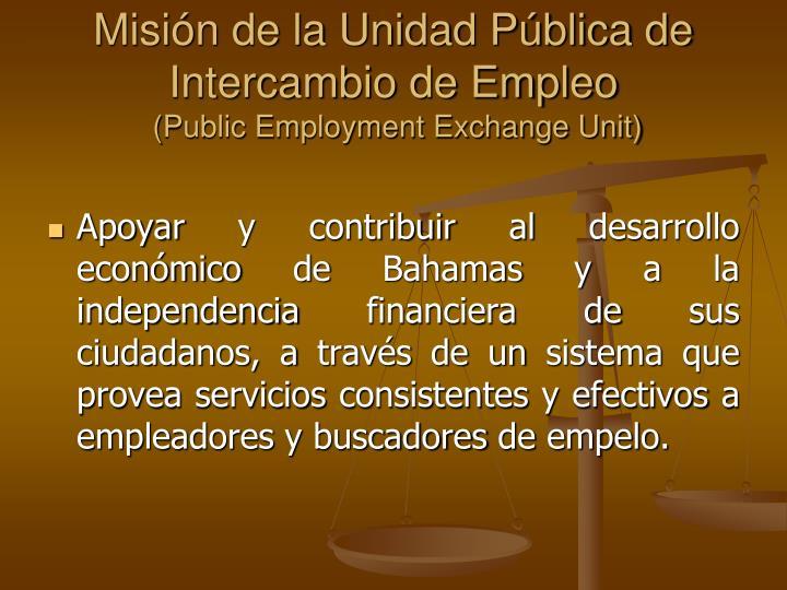 Misi n de la unidad p blica de intercambio de empleo public employment exchange unit