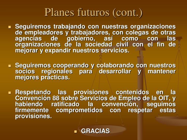 Planes futuros (cont.)