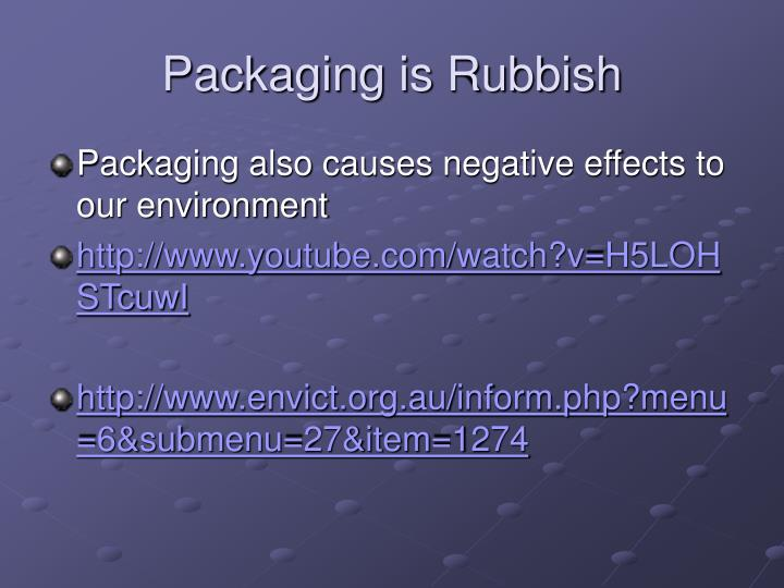 Packaging is Rubbish