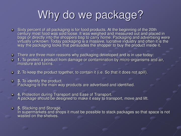 Why do we package