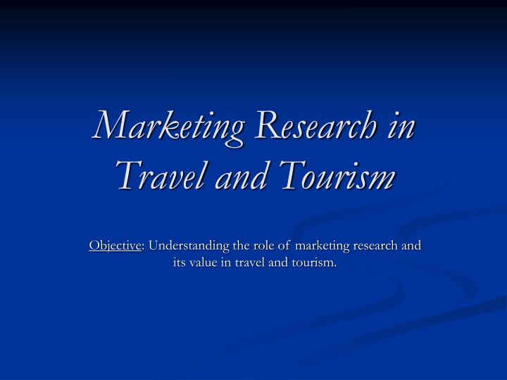 marketing research in travel and tourism n.