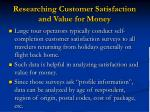 researching customer satisfaction and value for money