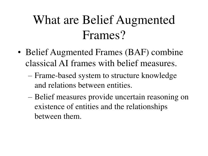What are belief augmented frames