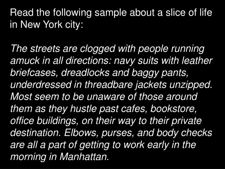 Read the following sample about a slice of life in New York city: