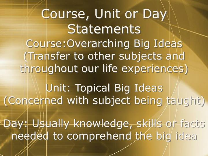 Course, Unit or Day Statements