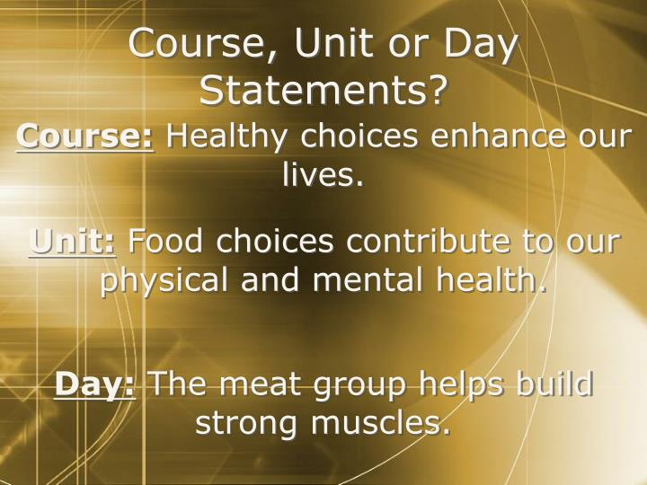 Course, Unit or Day Statements?