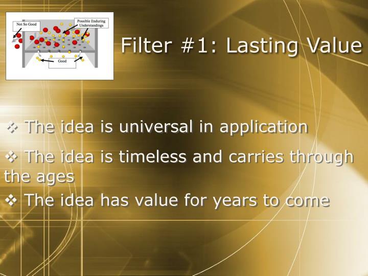 Filter #1: Lasting Value