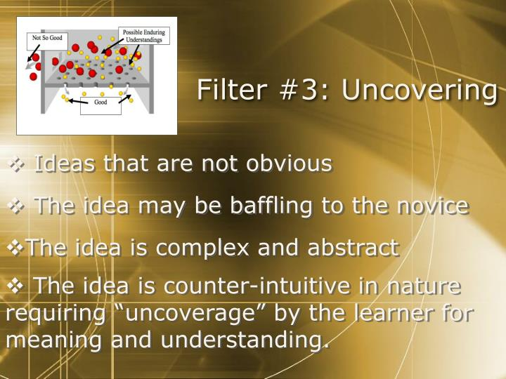 Filter #3: Uncovering