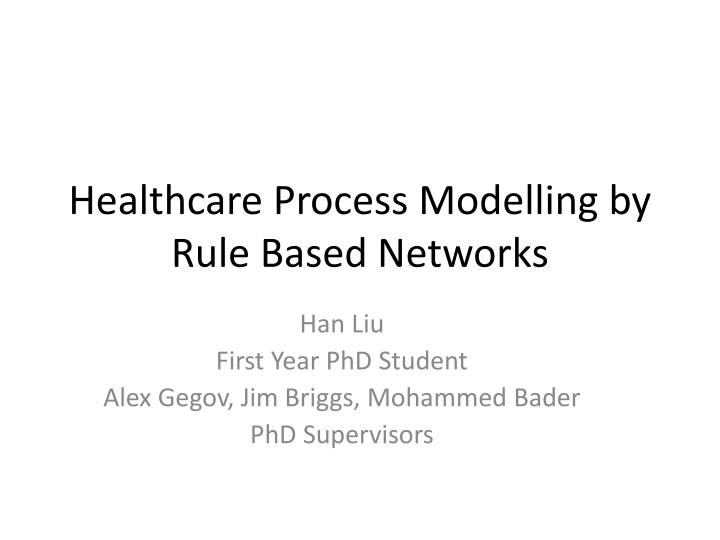 healthcare process modelling by rule based networks n.