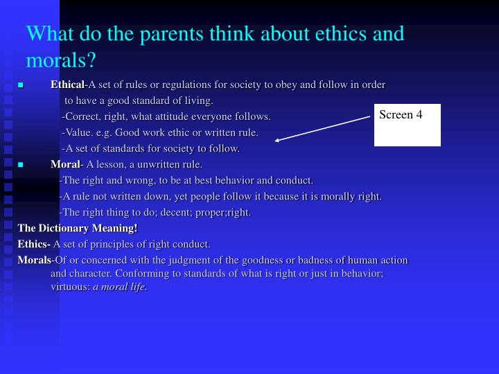 What do the parents think about ethics and morals?