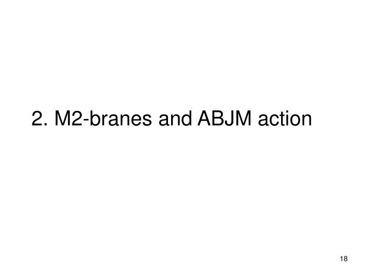 2. M2-branes and ABJM action