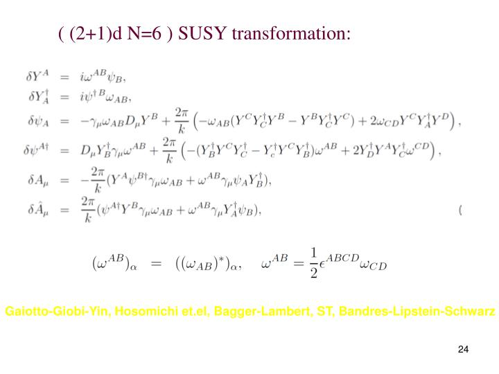 ( (2+1)d N=6 ) SUSY transformation: