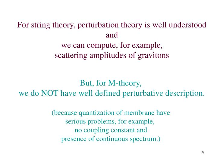 For string theory, perturbation theory is well understood
