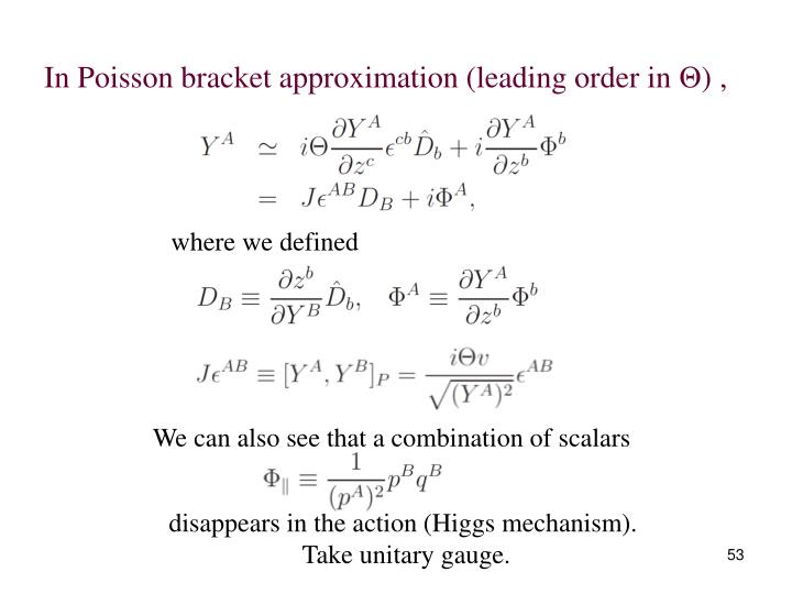 In Poisson bracket approximation (leading order in
