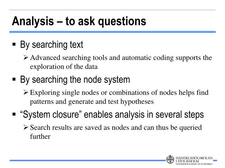 Analysis – to ask questions
