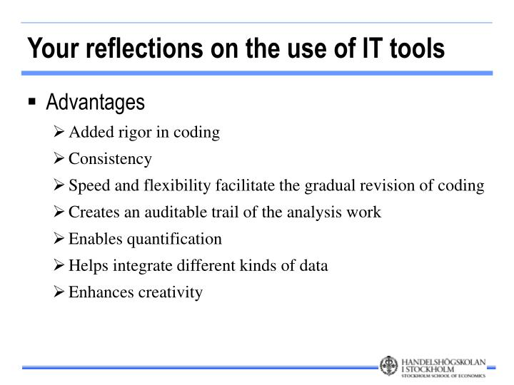 Your reflections on the use of IT tools