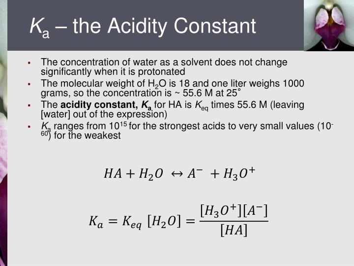 K a the acidity constant