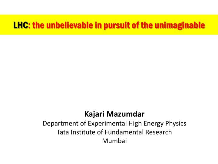 lhc the unbelievable in pursuit of the unimaginable n.