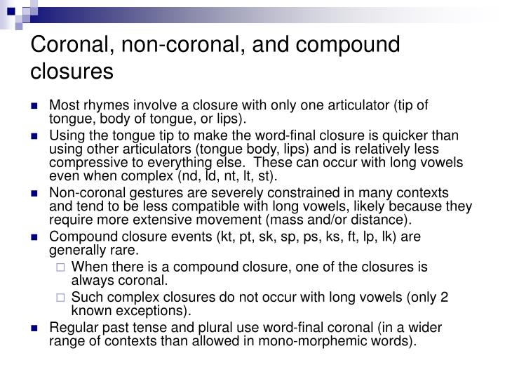 Coronal, non-coronal, and compound closures