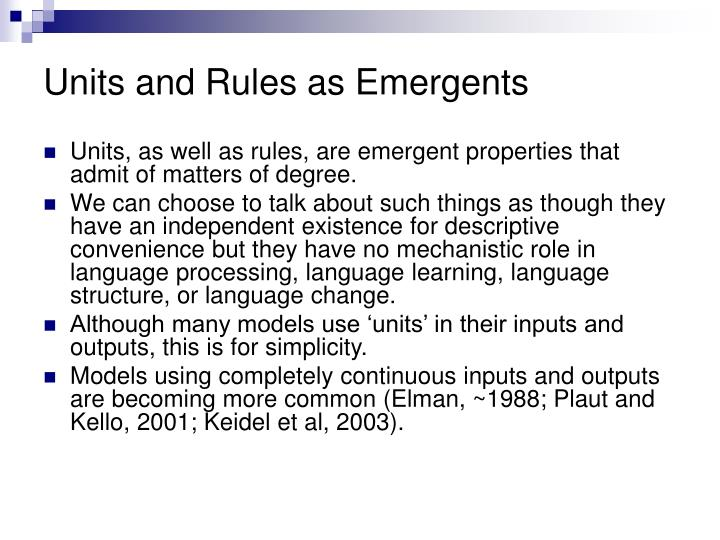 Units and Rules as Emergents