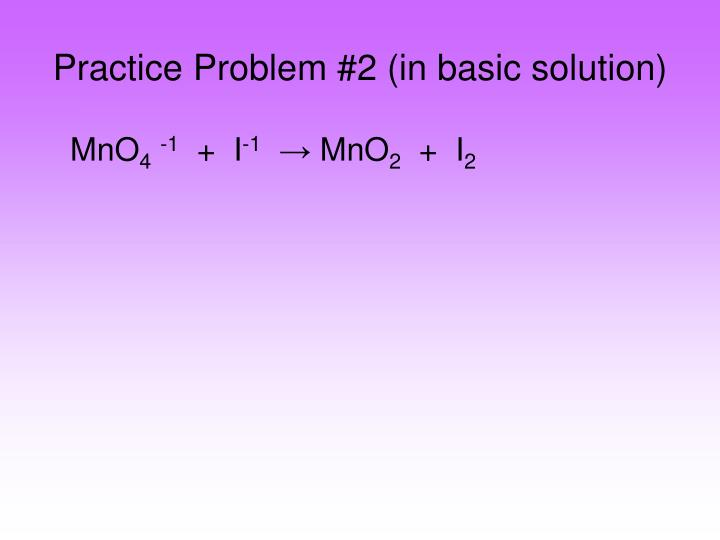 Practice Problem #2 (in basic solution)