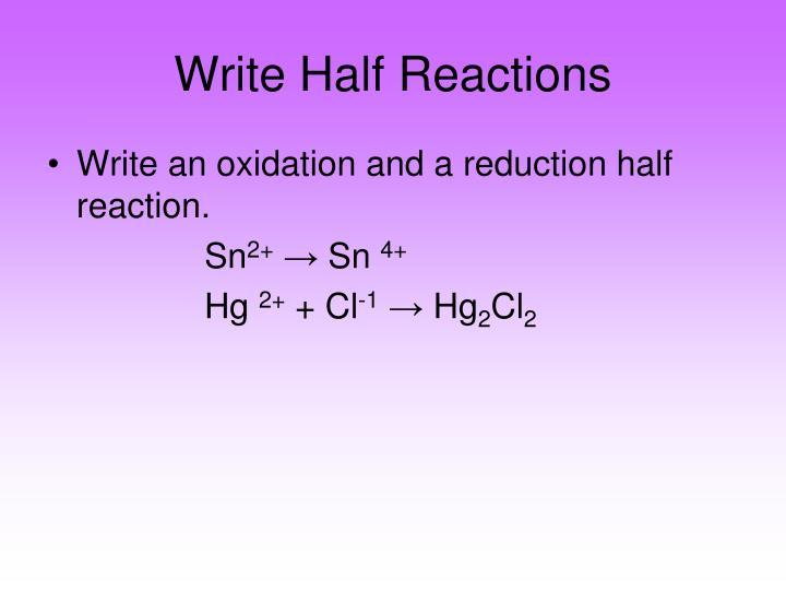 Write Half Reactions