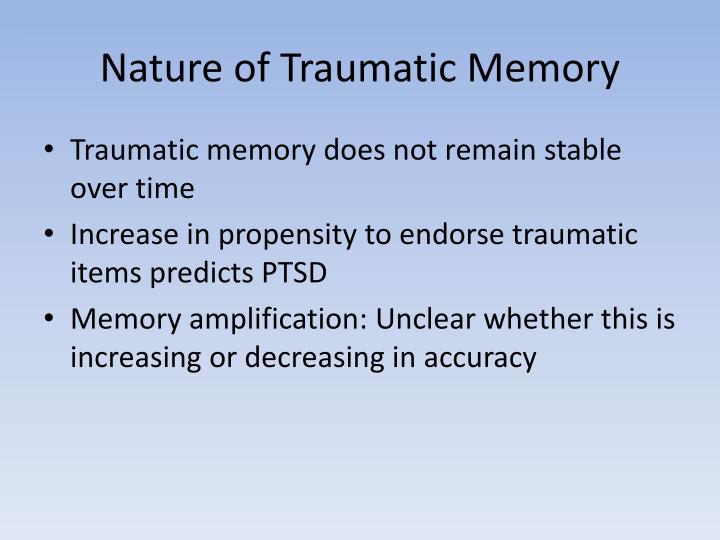 Nature of Traumatic Memory