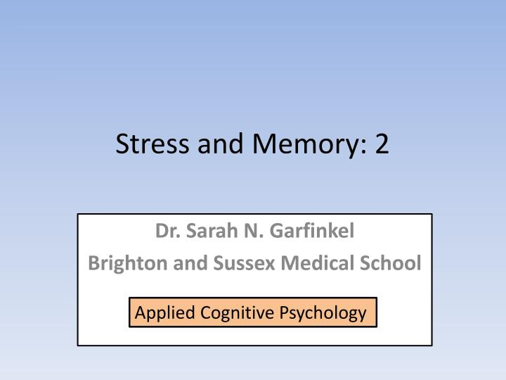 Stress and memory 2