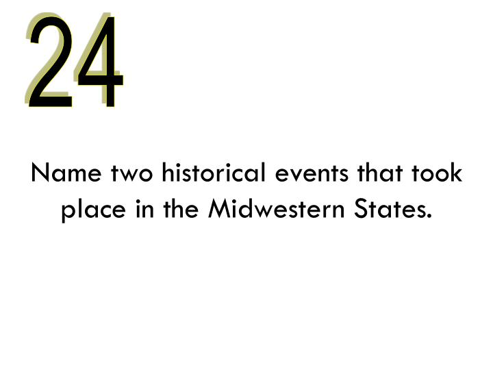 Name two historical events that took place in the Midwestern States.