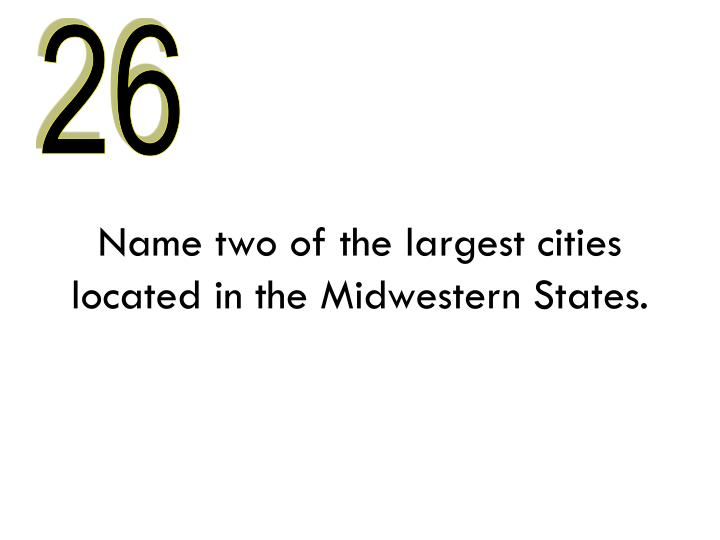 Name two of the largest cities located in the Midwestern States.
