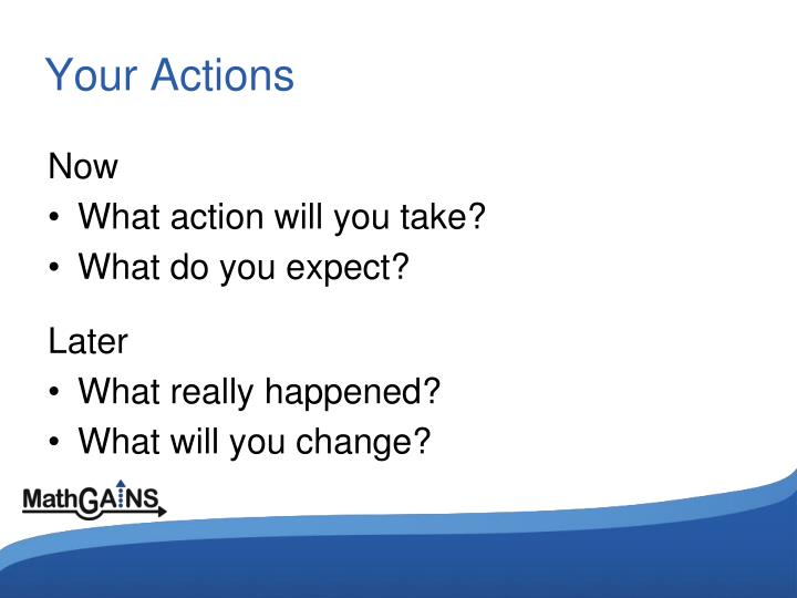 Your Actions