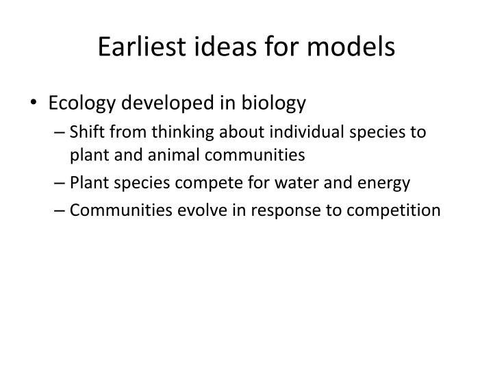 Earliest ideas for models