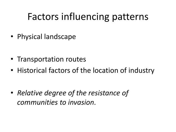 Factors influencing patterns