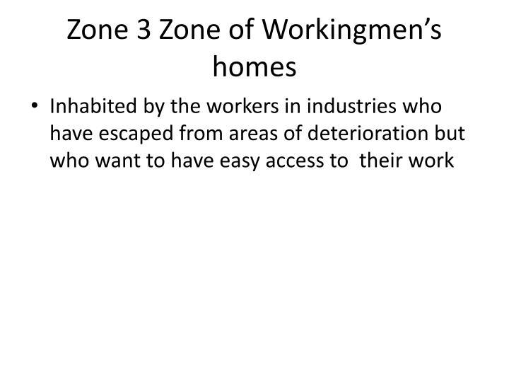 Zone 3 Zone of Workingmen's homes