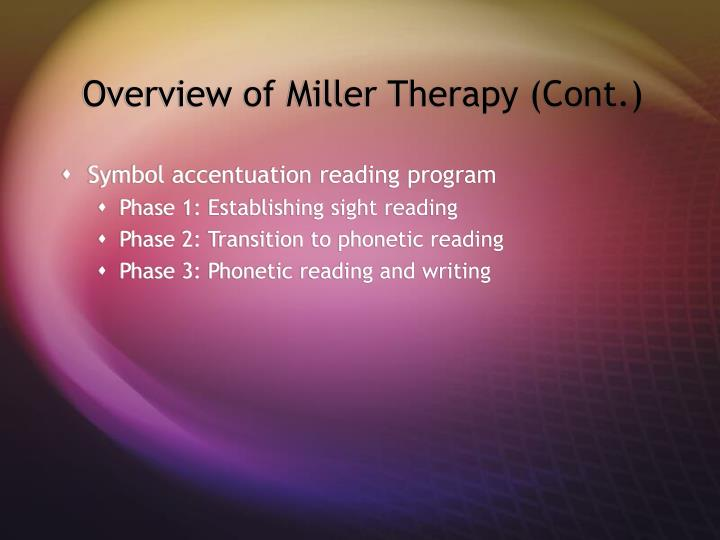 Overview of Miller Therapy (Cont.)